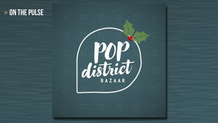 Pop District Bazaar returns for the Most Wonderful Time of the Year